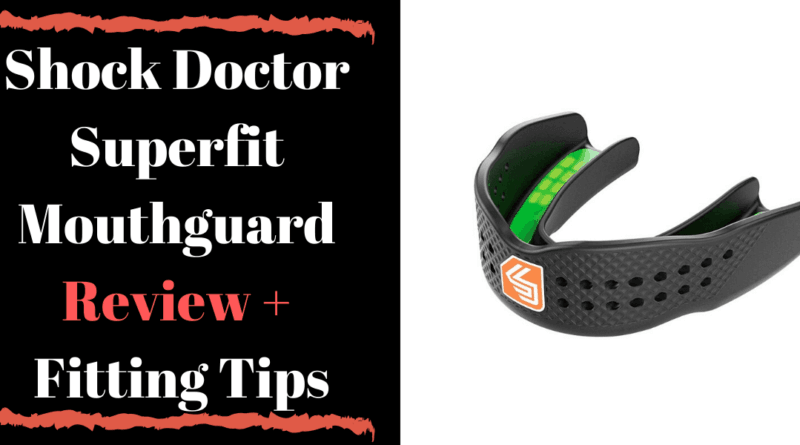 Shock Doctor Superfit Mouthguard Review + Fitting Tips