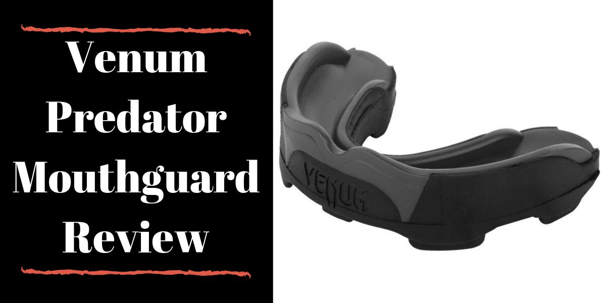 Venum Predator Mouthguard Review