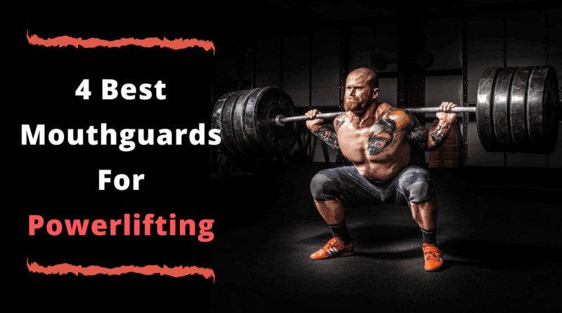 Best Mouthguard For Powerlifting