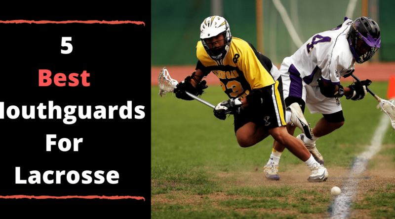 Best Mouthguard For Lacrosse