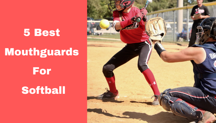 Best mouthguard for softball