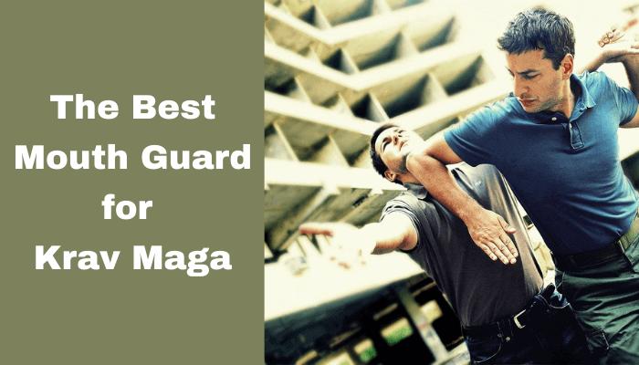 best mouthguard for krav maga