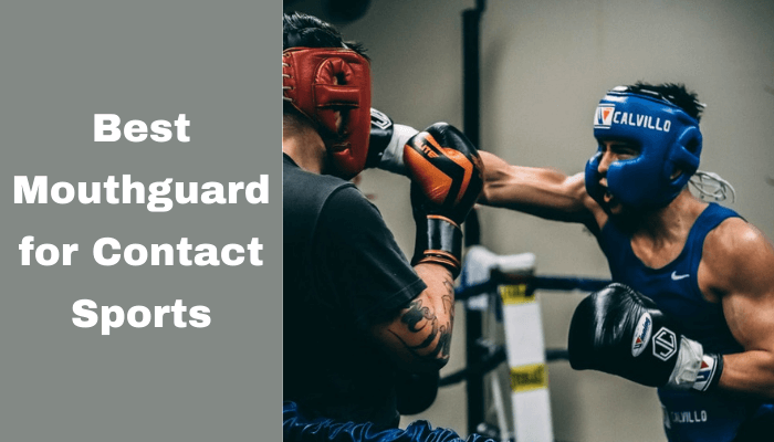 Best Mouthguard for Contact Sports